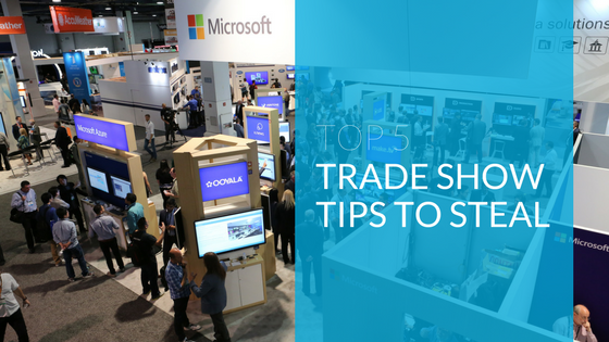 Top 5 Trade Show Tips to Steal
