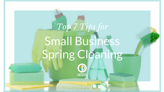 Top 7 Tips for Small Business Spring Cleaning