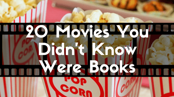 20 Movies You Didn't Know Were Books First
