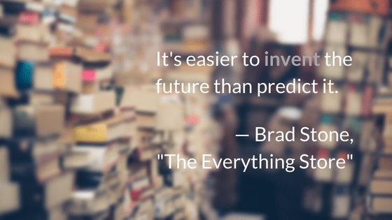 It's easier to invent the future than predict it.