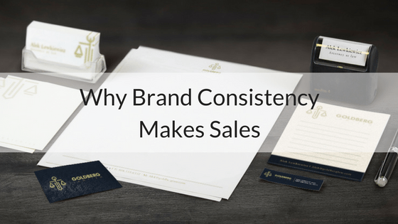4 Reasons Why Brand Consistency Makes Sales