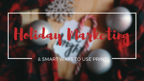 Print Holiday Marketing