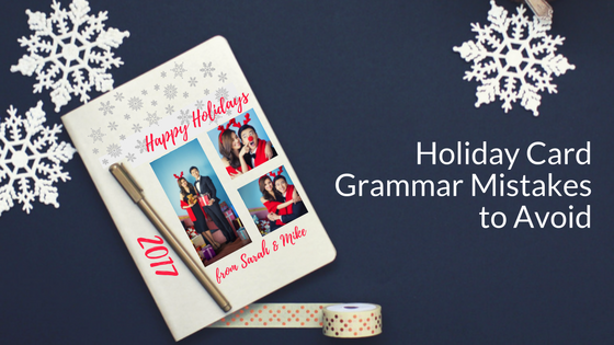 Correct These Holiday Card Grammar Mistakes