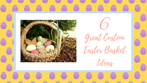6 Awesome DIY Ideas for Custom Easter Baskets