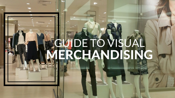 Guide to Visual Merchandising