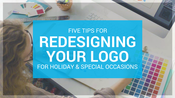 five tips for redesigning logos for holidays and special occasions