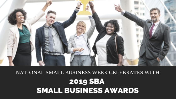 Show Your Stuff by Submitting Your Business to the 2019 National Small Business Week Awards